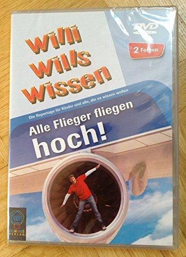 Willi will's wissen: Alle Flieger fliegen hoch! & Wer hat das Zeug zum Fliegen?
