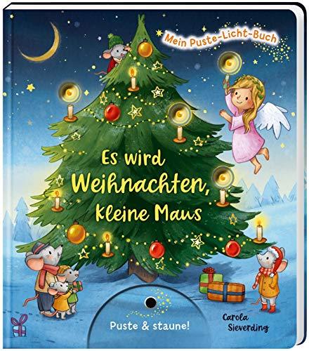 Es wird Weihnachten, kleine Maus: | Weihnachtsbilderbuch zum Mitmachen für Kinder ab 18 Monaten mit Puste-Licht und LED-Lämpchen (Mein Puste-Licht-Buch)