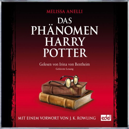 Das Phänomen Harry Potter. Das Hörbuch zum Buch                   By:                                                                                                                                 Irina von Bentheim                               Narrated by:                                                                                                                                 Irina von Bentheim                      Length: 5 hrs and 16 mins     Not rated yet     Overall 0.0