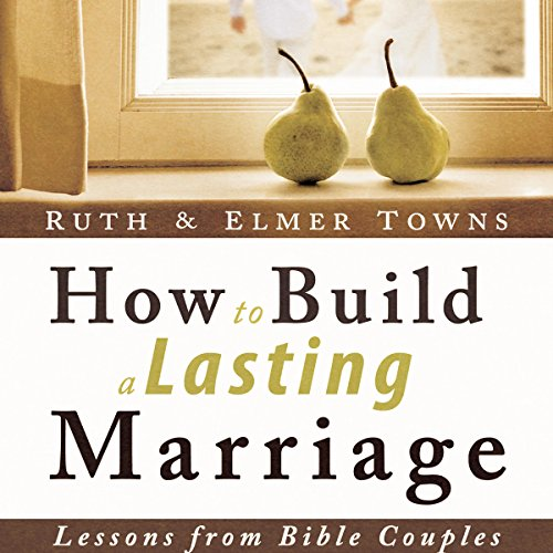 How to Build a Lasting Marriage audiobook cover art