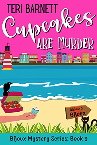 Cupcakes are Murder (Bijoux Mystery Series Book 3) by [Teri Barnett]