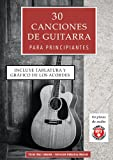30 canciones de guitarra para principiantes: Incluye tablatura, gráfico de los acordes y 60 pistas de audio