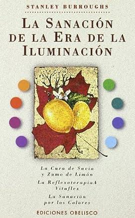La sanacion de la era de la iluminacion (Coleccion Obelisco Salud) (Spanish Edition) by Stanley Burroughs (2011-04-01)