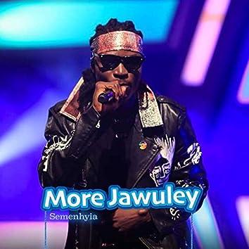 More Jawuley