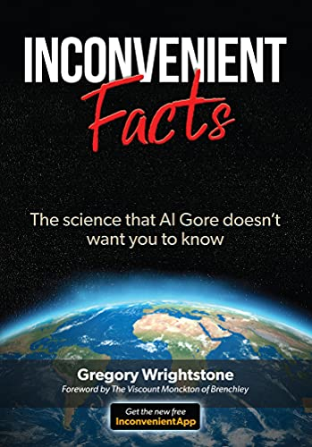 INCONVENIENT FACTS: The science that Al Gore doesn't want you to know (English Edition)