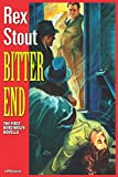 Bitter End (Annotated): The First Nero Wolfe Novella