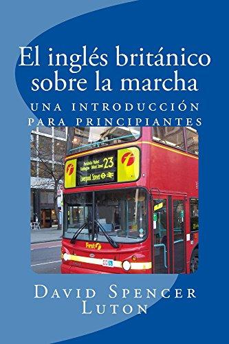 El inglés británico sobre la marcha: una introducción para principiantes