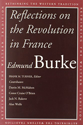 Burke, E: Reflections on the Revolution in France (Rethinking the Western Tradition)