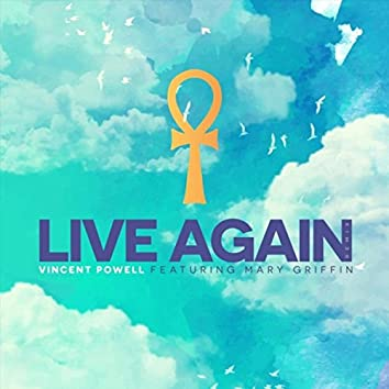 Live Again (Remix) [feat. Mary Griffin]