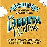 La libreta creativa: Diseña tu proyecto profesional desde tu esencia paso a paso
