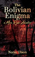 The Bolivian Enigma: a Marc Ryder Adventure