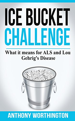 Ice Bucket Challenge: What it means for ALS and Lou Gehrig's Disease. (English...