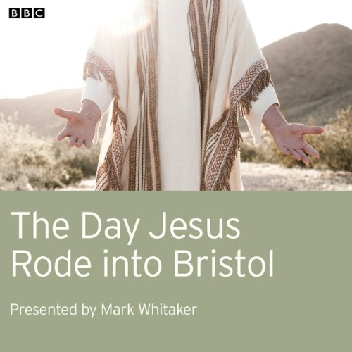 The Day Jesus Rode into Bristol cover art