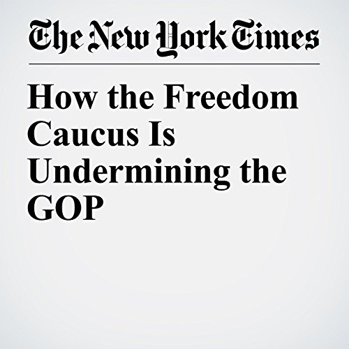 How the Freedom Caucus Is Undermining the GOP copertina
