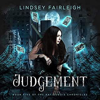 Judgement     Kat Dubois Chronicles, Book 5              By:                                                                                                                                 Lindsey Fairleigh                               Narrated by:                                                                                                                                 Julia Whelan                      Length: 5 hrs and 52 mins     5 ratings     Overall 4.8