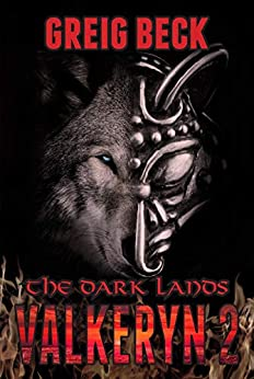 The Dark Lands: The Valkeryn Chronicles 2 by [Greig Beck]