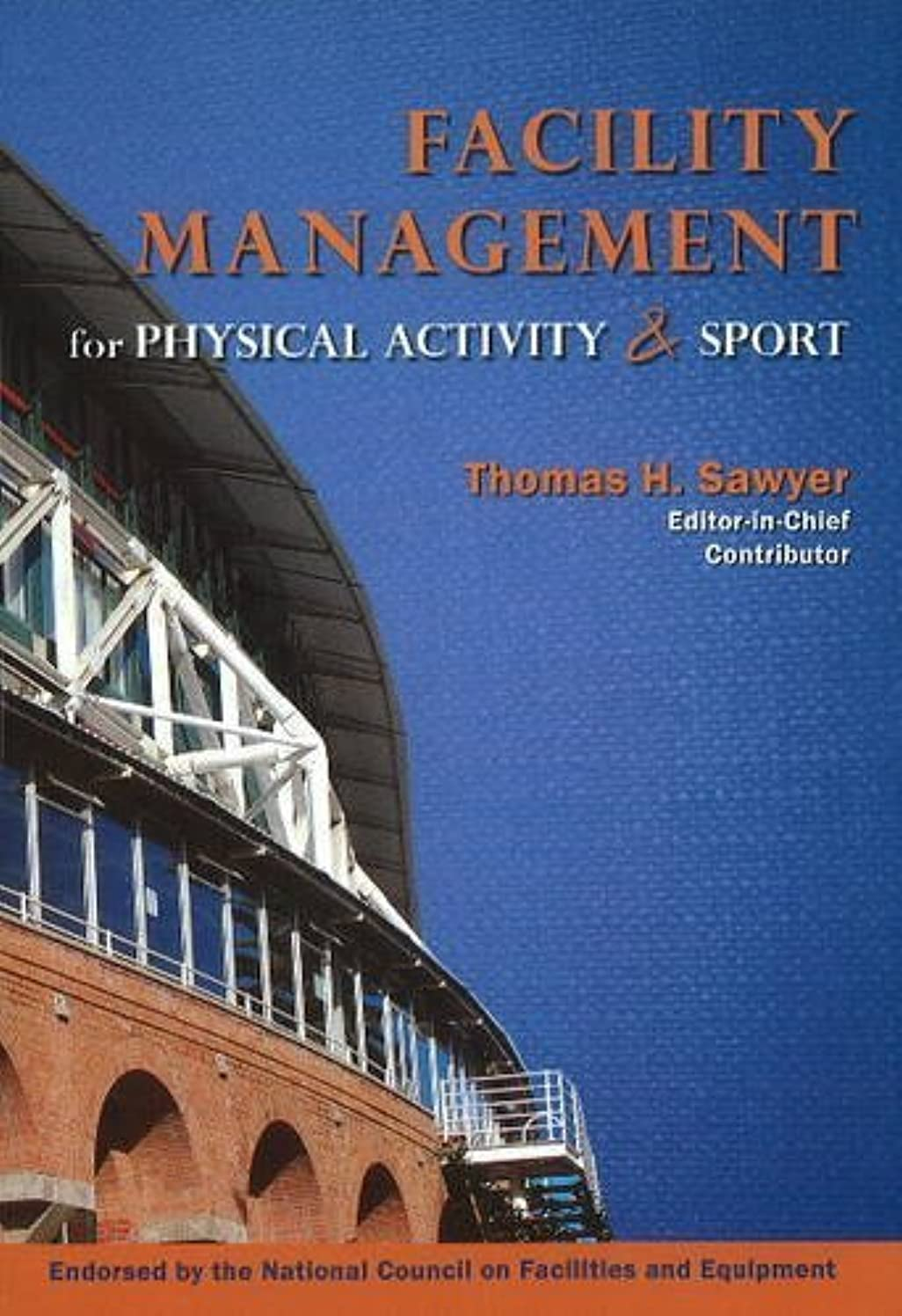 Facility Management for Physical Activity and Sport (2010-01-01)