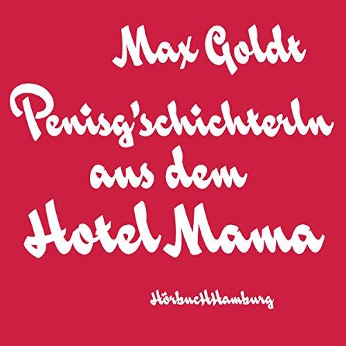 Penisg'schichterln aus dem Hotel Mama Titelbild