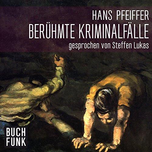 Berühmte Kriminalfälle                   Autor:                                                                                                                                 Hans Pfeiffer                               Sprecher:                                                                                                                                 Steffen Lukas                      Spieldauer: 2 Std. und 57 Min.     120 Bewertungen     Gesamt 4,1