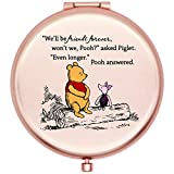 Onderful Color Art Inspirational Winnie The Pooh Quotes and Saying Travel Compact Pocket Mirror for Friends Sister Girls Daughter,Birthday Ideas for Her- Color Even Longer (Rose Gold)