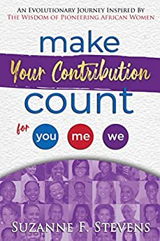 Make your contribution count: for you, me, we by [Suzanne F. Stevens]