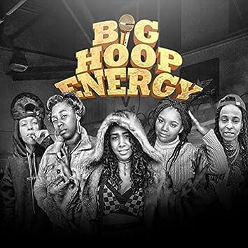 Big Hoop Energy (feat. Brucie, Kay Wattz, Dezi da Bomb Diva, Lxvndr & Jayla Sings)