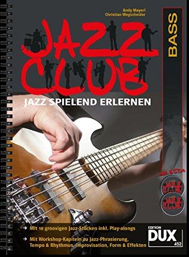 Jazz Club: Jazz spielend erlernen inkl 2 CD\'s. Ausgabe für Bass