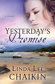 Yesterday's Promise (East of the Sun Book 2) by [Linda Lee Chaikin]