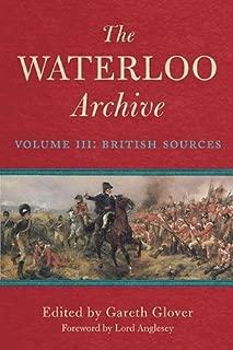 The Waterloo Archive: Volume III: British Sources