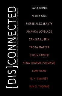 [Dis]Connected Volume 1: Poems & Stories of Connection and Otherwise