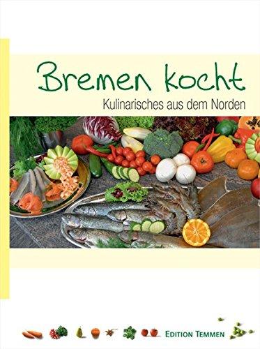 Bremen kocht: Kulinarisches aus dem Norden