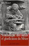 Symbolique des outils et glorification du métier de Irène Mainguy ( 27 septembre 2007 ) - 27/09/2007