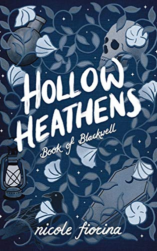 Hollow Heathens Young Adult Edition: Book of Blackwell (Tales of Weeping Hollow YA)