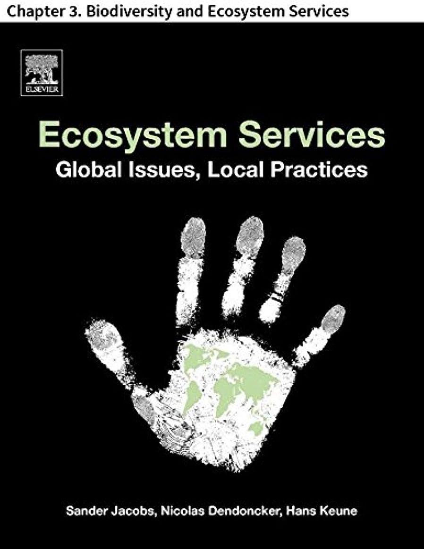 熟すネスト公Ecosystem Services: Chapter 3. Biodiversity and Ecosystem Services (English Edition)