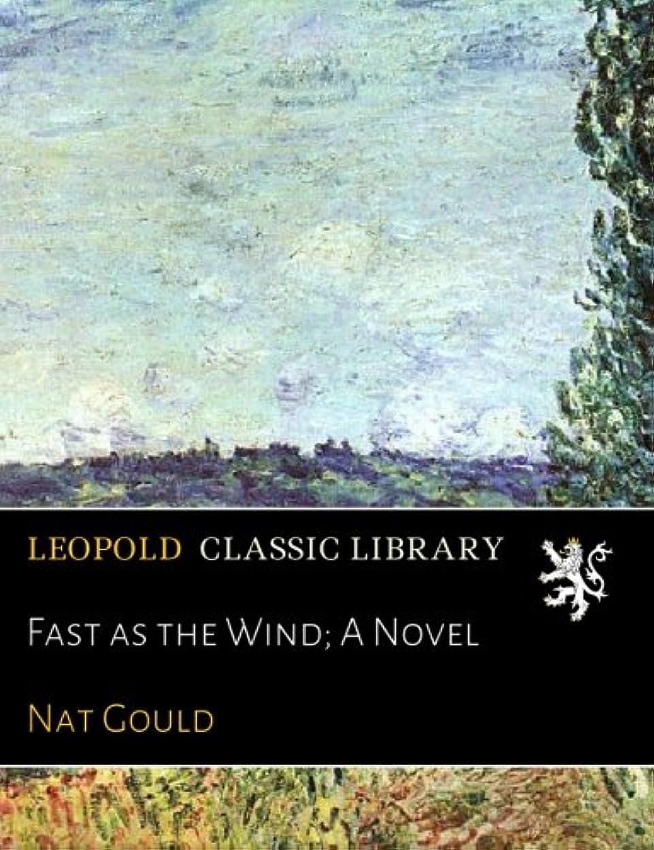 区スチュワーデスプロポーショナルFast as the Wind; A Novel