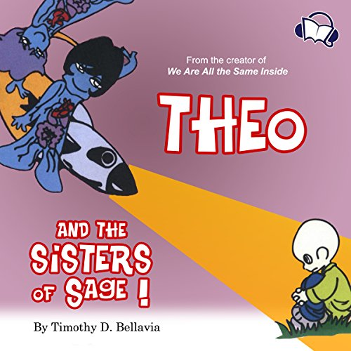 Theo and the Sisters of Sage                   Auteur(s):                                                                                                                                 Timothy D. Bellavia                               Narrateur(s):                                                                                                                                 Alan Caudle                      Durée: 4 min     Pas de évaluations     Au global 0,0