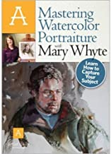 Mastering Watercolor Portraiture with Mary Whyte [DVD]