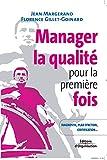 Manager la qualité pour la première fois: Conseils pratiques, diagnostic, plan d'action, certification...