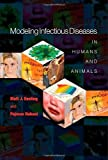 Modeling Infectious Diseases in Humans and Animals by Matt J. Keeling (28-Oct-2007) Hardcover