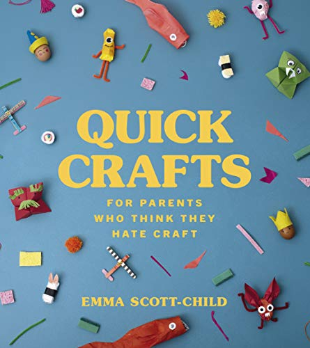 Quick Crafts for Parents Who Think They Hate Craft (English Edition)