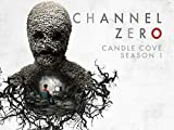 Channel Zero - Candle Cove
