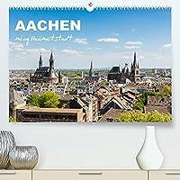 Aachen - ming Heaemetstadt (Premium, hochwertiger DIN A2 Wandkalender 2022, Kunstdruck in Hochglanz): 12 faszinierende Aufnahmen Aachener Sehenswuerdigkeiten und Wahrzeichen (Monatskalender, 14 Seiten )