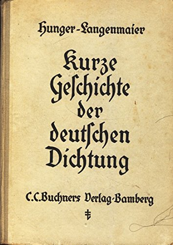 Kurze Geschichte der deutschen Dichtung. Karl Hunger ; Theodor Langenmaier