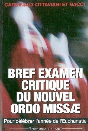 BREF EXAMEN CRITIQUE DU NOUVEL ORDO MISSAE