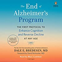 The End of Alzheimer's Program: The First Protocol to Enhance Cognition and Reverse Decline at Any Age