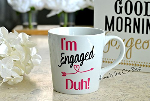 Don't miss the campaign I'm Engaged Duh Ceramic Coffee Indefinitely Just Mug Fiance Eng