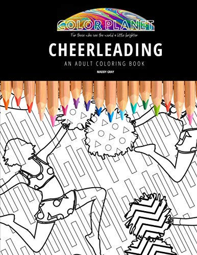 Compare Textbook Prices for CHEERLEADING: AN ADULT COLORING BOOK: An Awesome Coloring Book For Adults Color Planet  ISBN 9798670614429 by Gray, Maddy