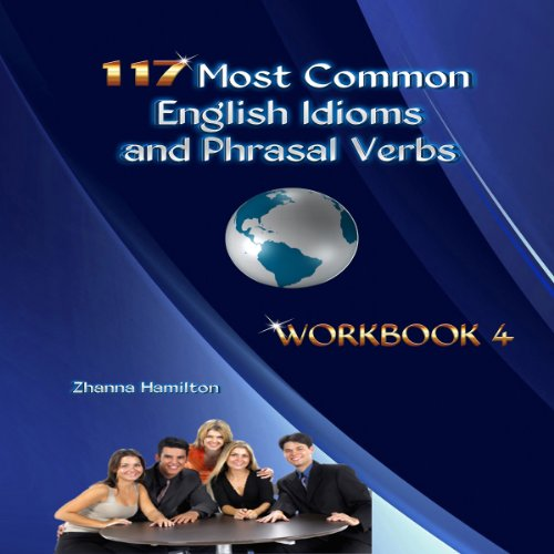 117 Most Common English Idioms and Phrasal Verbs, Workbook 4  By  cover art