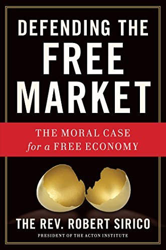 Image of Defending the Free Market: The Moral Case for a Free Economy
