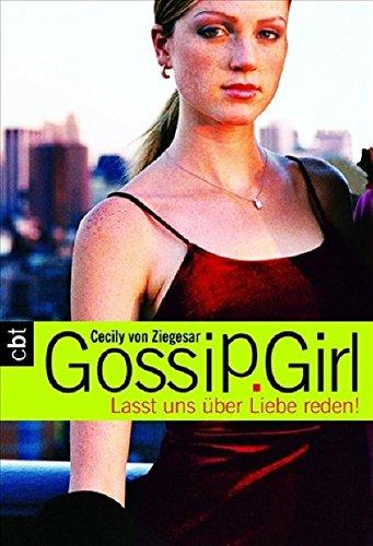 Gossip Girl 4: Lasst uns über Liebe reden! (Die Gossip Girl-Serie, Band 6)